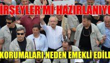 Kılıçdaroğlu Koruma Müdürü Emekli Edildi.