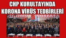 CHP Kurultayı'nda koronavirüs riskine karşı alınacak önlemler belli oldu