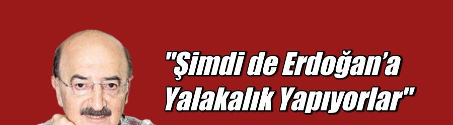 Şimdi de Erdoğan'a Yalakalık Yapıyorlar. Hüsnü Mahalli