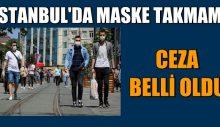 İSTANBUL'DA MASKE TAKMAMA CEZASI BELLİ OLDU