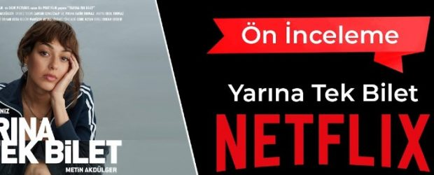 Netflix'in ilk orijinal Türkiye yapımı filmi geliyor