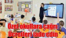 Özel okullara çağrı: Ücretleri iade edin