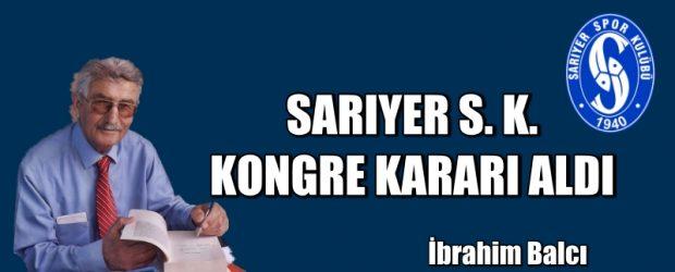 SARIYER S. K. KONGRE KARARI ALDI