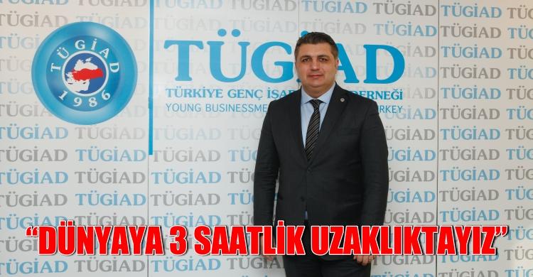 """""""DÜNYAYA 3 SAATLİK UZAKLIKTAYIZ"""""""