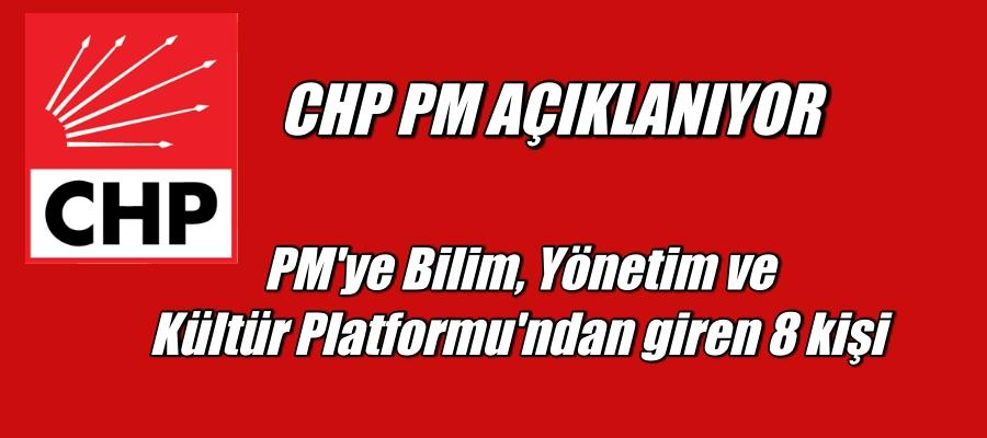 CHP PM'ye Bilim, Yönetim ve Kültür Platformu'ndan giren 8 kişi belli oldu