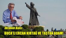 BUCA'LI ERCAN KIRTAĞ VE TAŞTAN ADAM!