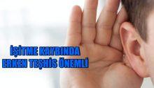 İŞİTME KAYBINDA ERKEN TEŞHİS ÖNEMLİ