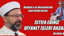 Atatürk'e ve Devrimlerine olan kinini kustu.