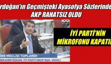 Erdoğan'ın geçmişteki Ayasofya sözlerini hatırlattı, mikrofonu kapatıldı