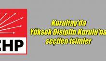 CHP Kurultayı'nda Yüksek Disiplin Kurulu'na seçilen isimler