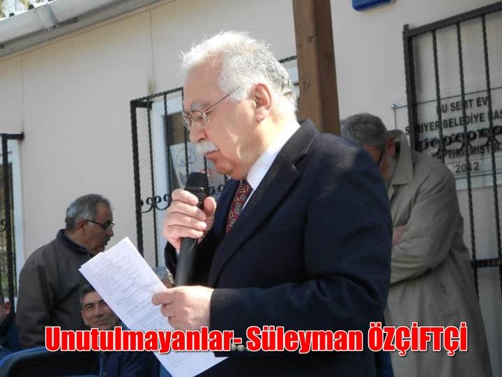Unutulmayanlar- Süleyman ÖZÇİFTÇİ