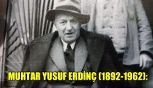 MUHTAR YUSUF ERDİNÇ (1892-1962):