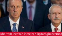Muharrem İnce'nin ihracını Kılıçdaroğlu istemedi