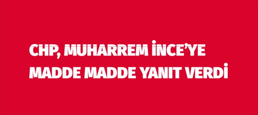 CHP'den İnce'nin eleştirilerine madde madde yanıt