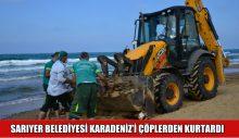 SARIYER BELEDİYESİ KARADENİZ'İ ÇÖPLERDEN KURTARDI