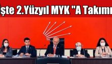 """CHP'nin 2.Yüzyıl MYK """"A Takımı"""" Açıklandı"""