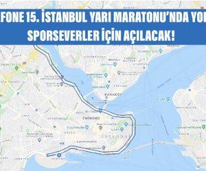 VODAFONE 15. İSTANBUL YARI MARATONU'NDA YOLLAR SPORSEVERLER İÇİN AÇILACAK!