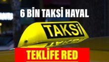 6 Bin Taksi Teklifine RED