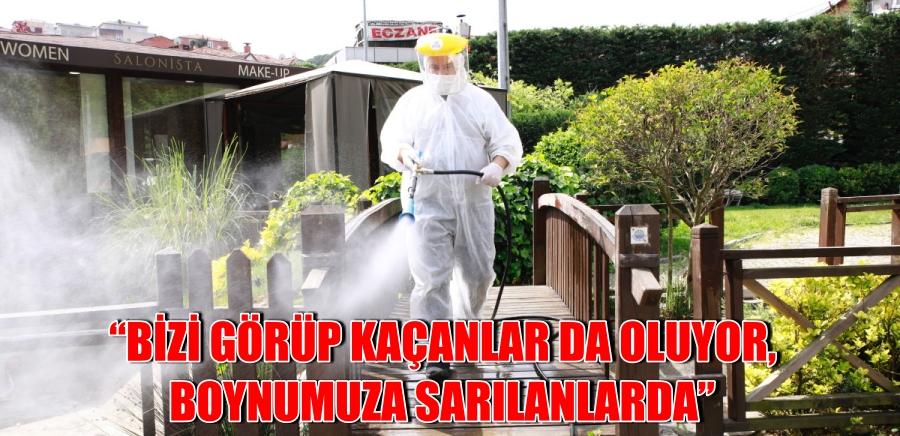 """""""BİZİ GÖRÜP KAÇANLAR DA OLUYOR, BOYNUMUZA SARILANLARDA"""""""