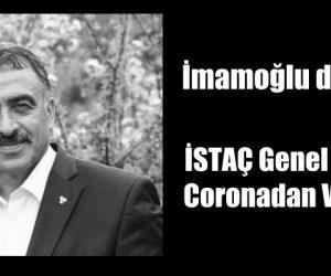İmamoğlu duyurdu! İSTAÇ Genel Müdürü coronadan vefat etti