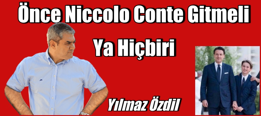 Önce Niccolo Conte Gitmeli, Ya Hiçbiri…