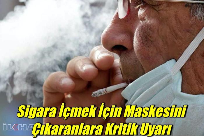 Sigara İçmek, Maske Çıkarmak Tehlikeli