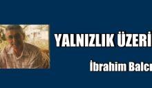 YALNIZLIK ÜZERİNE