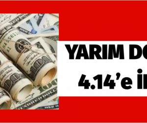 Dolar ve piyasalarda son durum…4.14'e indi.
