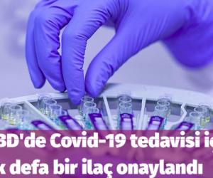 ABD'de Covid-19 tedavisi için ilk defa bir ilaç onaylandı