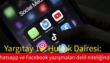 Whatsapp ve Facebook yazışmaları delil niteliğinde
