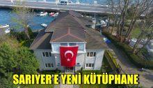 SARIYER'E YENİ KÜTÜPHANE