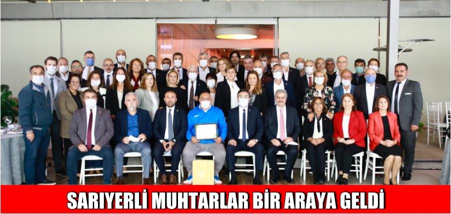 SARIYERLİ MUHTARLAR BİR ARAYA GELDİ