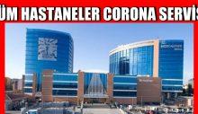 İstanbul'da Tüm Hastanelerde Corona Servisi