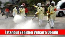 İstanbul Yeniden Vuhan'a Döndü