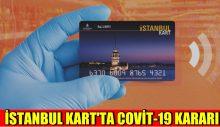 İstanbul'da Ulaşım Kartları İçin Covit-19 Kararı