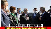 Kılıçdaroğlu, İSKİ Baltalimanı Arıtma Tesisini İnceledi