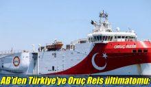 AB'den Türkiye'ye Oruç Reis ültimatomu:
