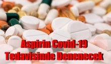 İngiltere'de Aspirin Covid-19 Tedavisinde Denenecek