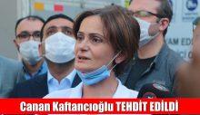 Canan Kaftancıoğlu Tehdit Edildi