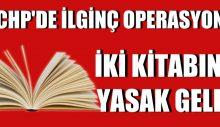 CHP'nin İki Kitabına Yasak Geldi