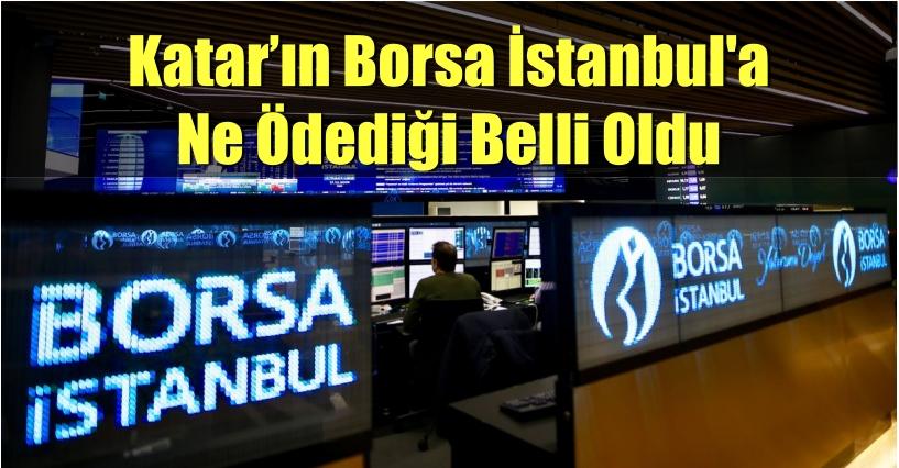 Katar'ın Borsa İstanbul'a Ne Ödediği Belli Oldu