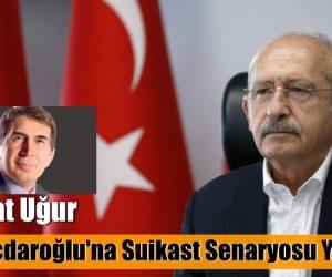 Yandaş kalemden Kılıçdaroğlu'na suikast senaryosu