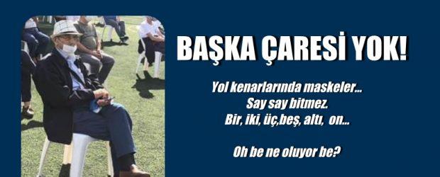 BAŞKA ÇARESİ YOK!