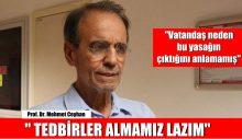 """Prof. Dr. Mehmet Ceyhan """"TEDBİRLER ALMAMIZ LAZIM"""""""