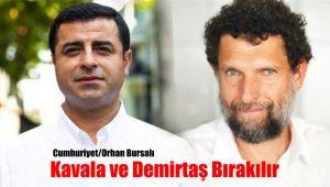 Selahattin Demirtaş ve Osman Kavala bırakılır