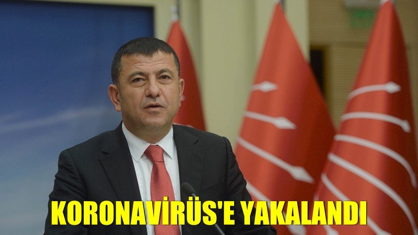 CHP'li Veli Ağbaba koronavirüse yakalandı
