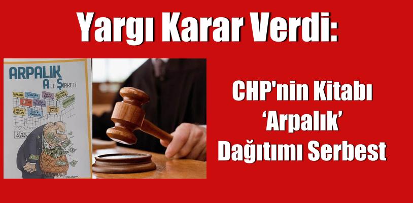 Yargı Karar Verdi: CHP'nin Kitabı 'Arpalık' Dağıtımı Serbest