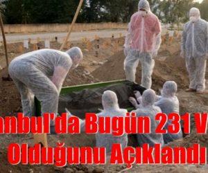 İBB İstanbul'da Bugün 231 Vefat Olduğunu Açıkladı