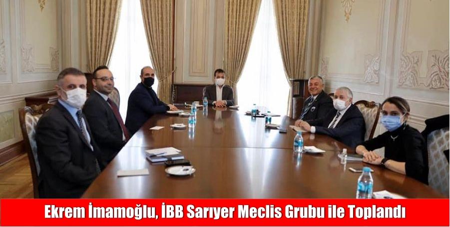 Ekrem İmamoğlu, İBB Sarıyer Meclis Grubu ile Toplandı