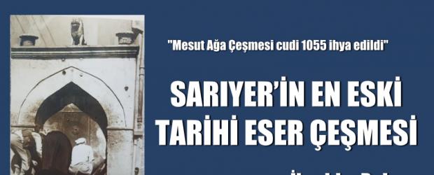 SARIYER'İN EN ESKİ TARİHİ ESER ÇEŞMESİ